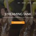 Streaming Tank